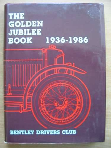 Photo of THE GOLDEN JUBILEE BOOK 1936-1986 written by Nutter, John published by Bentley Drivers Club Ltd. (STOCK CODE: 485061)  for sale by Stella & Rose's Books