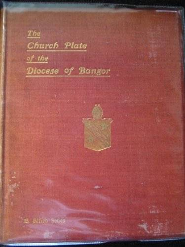 Photo of THE CHURCH PLATE OF THE DIOCESE OF BANGOR written by Jones, E. Alfred published by Bemrose & Sons Limited (STOCK CODE: 502511)  for sale by Stella & Rose's Books