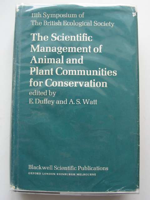 Photo of THE SCIENTIFIC MANAGEMENT OF ANIMAL AND PLANT COMMUNITIES FOR CONSERVATION. 11TH SYMPOSIUM OF THE BRITISH ECOLOGICAL SOCIETY written by Duffey, E.<br />Watt, A.S. published by Blackwell Scientific Publications (STOCK CODE: 553704)  for sale by Stella & Rose's Books