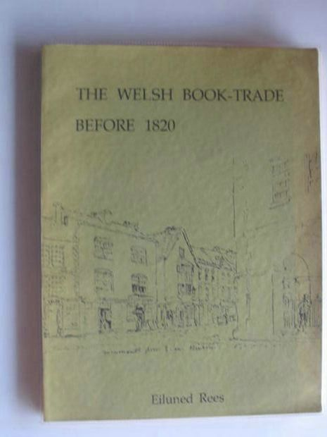 Photo of THE WELSH BOOK-TRADE BEFORE 1820 written by Rees, Eiluned published by The National Library of Wales (STOCK CODE: 554714)  for sale by Stella & Rose's Books