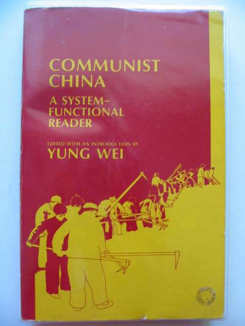 Photo of COMMUNIST CHINA A SYSTEM-FUNCTIONAL READER written by Wei, Yung published by Charles E. Merrill Publishing Co. (STOCK CODE: 557183)  for sale by Stella & Rose's Books