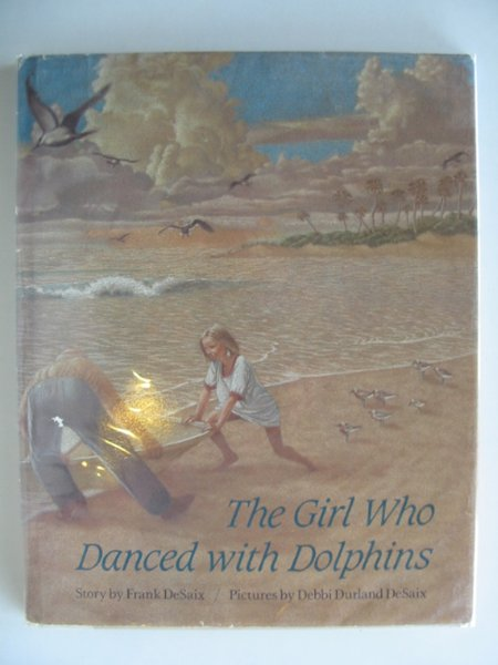 Photo of THE GIRL WHO DANCED WITH DOLPHINS written by Desaix, Frank illustrated by Desaix, Debbi Durland published by Farrar, Straus & Giroux (STOCK CODE: 557323)  for sale by Stella & Rose's Books