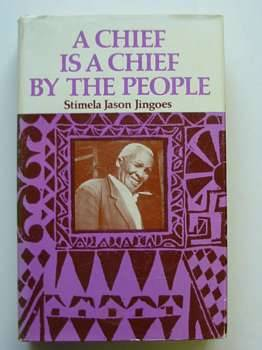 Photo of A CHIEF IS A CHIEF BY THE PEOPLE written by Jingoes, Stimela Jason published by Oxford University Press (STOCK CODE: 559768)  for sale by Stella & Rose's Books
