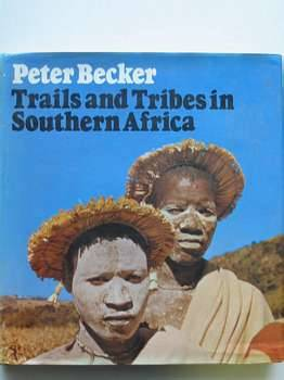 Photo of TRAILS & TRIBES IN SOUTHERN AFRICA written by Becker, Peter published by Hart-Davis, MacGibbon (STOCK CODE: 559776)  for sale by Stella & Rose's Books