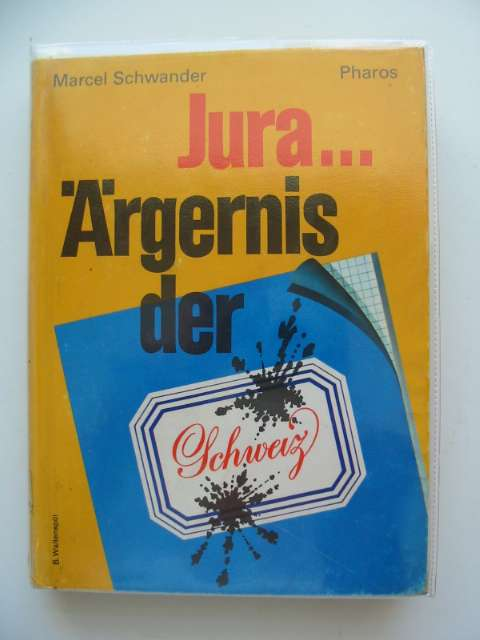 Photo of JURA ARGERNIS DER SCHWEIZ written by Schwander, Marcel published by Pharos (STOCK CODE: 566919)  for sale by Stella & Rose's Books