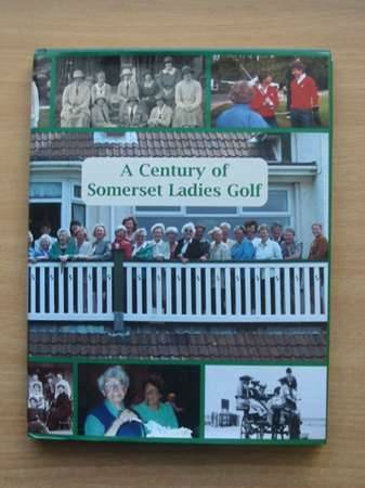 Photo of A CENTURY OF SOMERSET LADIES GOLF published by Somerset County Ladies Golf Association (STOCK CODE: 567789)  for sale by Stella & Rose's Books