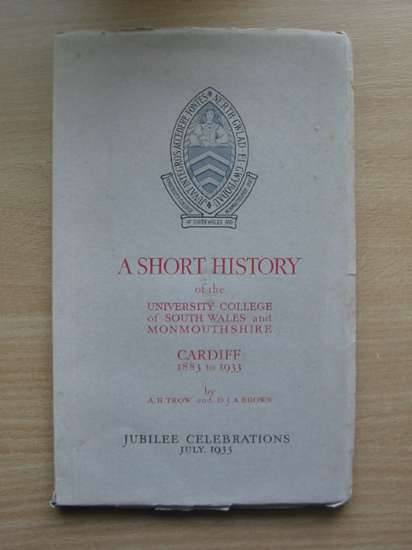 Photo of A SHORT HISTORY OF THE UNIVERSITY COLLEGE OF SOUTH WALES AND MONMOUTHSHIRE written by Trow, A.H.<br />Brown, D.J.A. (STOCK CODE: 571073)  for sale by Stella & Rose's Books
