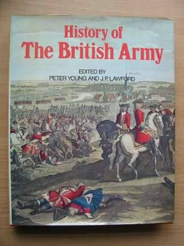 Photo of HISTORY OF THE BRITISH ARMY written by Young, Peter<br />Lawford, J.P. published by Arthur Barker Limited (STOCK CODE: 571097)  for sale by Stella & Rose's Books