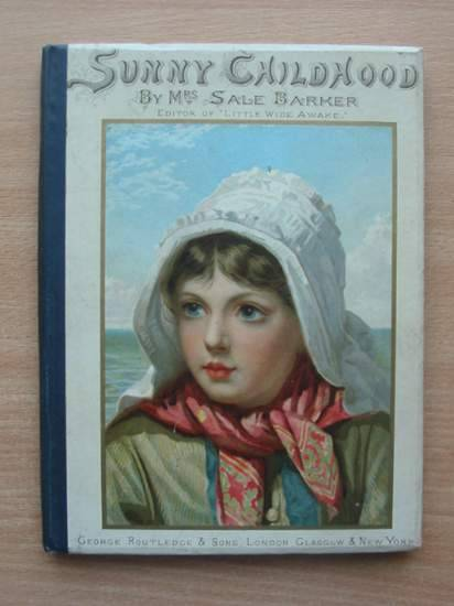 Photo of SUNNY CHILDHOOD written by Barker, Sale illustrated by Mccloy, S. published by George Routledge & Sons (STOCK CODE: 571548)  for sale by Stella & Rose's Books