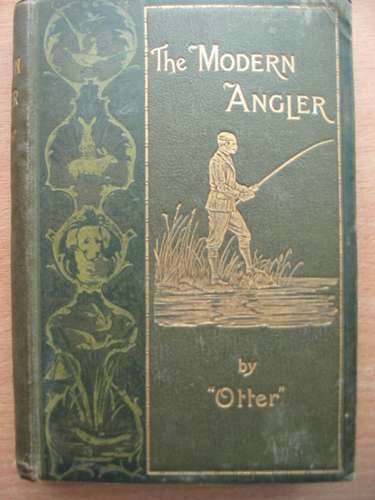 Photo of THE MODERN ANGLER written by Otter,  published by L. Upcott Gill (STOCK CODE: 572666)  for sale by Stella & Rose's Books