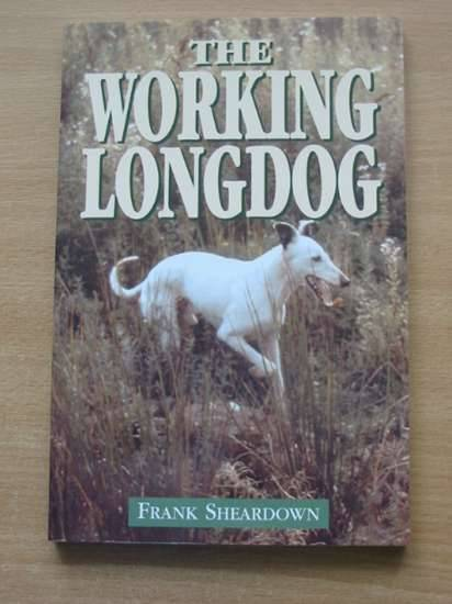 Photo of THE WORKING LONGDOG written by Sheardown, Frank published by Swan Hill Press (STOCK CODE: 573342)  for sale by Stella & Rose's Books