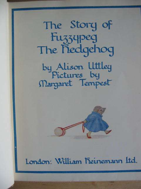 Photo of THE STORY OF FUZZYPEG THE HEDGEHOG written by Uttley, Alison illustrated by Tempest, Margaret published by William Heinemann Ltd. (STOCK CODE: 574436)  for sale by Stella & Rose's Books