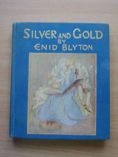 Photo of SILVER AND GOLD written by Blyton, Enid illustrated by Everett, Ethel F. published by Thomas Nelson & Sons (STOCK CODE: 575203)  for sale by Stella & Rose's Books
