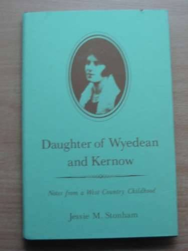 Photo of DAUGHTER OF WYEDEAN AND KERNOW: NOTES FROM A WEST COUNTRY CHILDHOOD written by Stonham, Jessie M. published by Thornhill Press (STOCK CODE: 576515)  for sale by Stella & Rose's Books