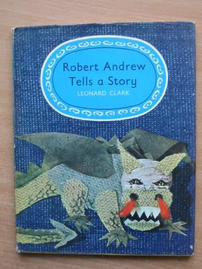 Photo of ROBERT ANDREW TELLS A STORY written by Clark, Leonard illustrated by Scargill, James S. published by E.J. Arnold & Son Ltd. (STOCK CODE: 578135)  for sale by Stella & Rose's Books