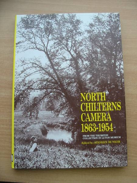Photo of NORTH CHILTERNS CAMERA 1863-1954 written by Bunker, Stephen published by The Book Castle (STOCK CODE: 578716)  for sale by Stella & Rose's Books