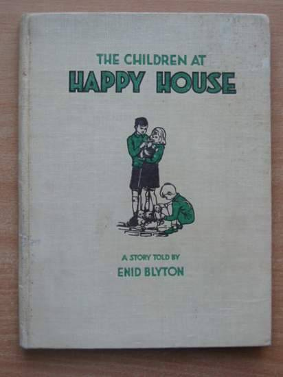 Photo of THE CHILDREN AT HAPPY HOUSE written by Blyton, Enid illustrated by Gell, Kathleen published by Shakespeare Head Press (STOCK CODE: 579461)  for sale by Stella & Rose's Books