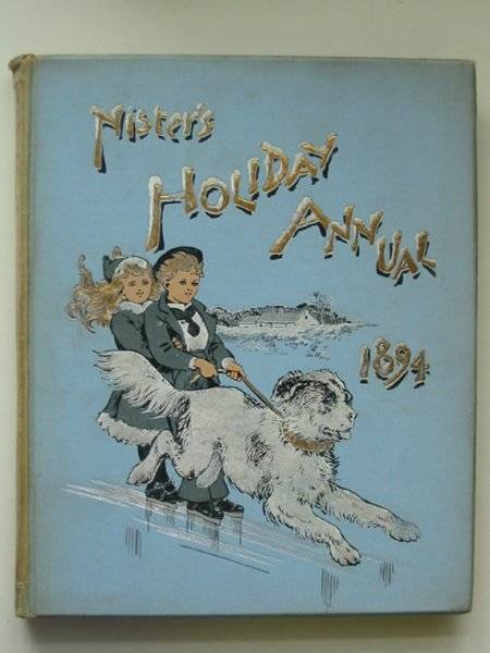 Photo of NISTER'S HOLIDAY ANNUAL 1894 written by Nister, Ernest<br />Mack, Robert Ellice<br />Fuller, Alfred J. published by Ernest Nister (STOCK CODE: 583488)  for sale by Stella & Rose's Books