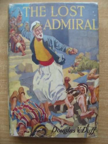 Photo of THE LOST ADMIRAL written by Duff, Douglas V. illustrated by Cleaver, Reginald published by Blackie & Son Ltd. (STOCK CODE: 584012)  for sale by Stella & Rose's Books
