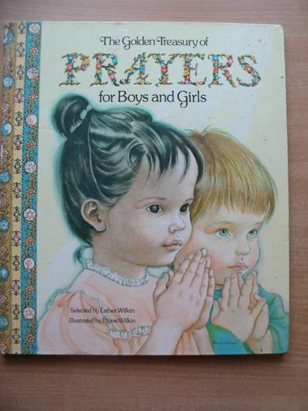 Photo of THE GOLDEN TREASURY OF PRAYERS FOR BOYS AND GIRLS written by Wilkin, Esther illustrated by Wilkin, Eloise published by World Distributors (STOCK CODE: 585164)  for sale by Stella & Rose's Books