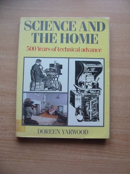 Photo of SCIENCE AND THE HOME written by Yarwood, Doreen published by B.T. Batsford (STOCK CODE: 585276)  for sale by Stella & Rose's Books