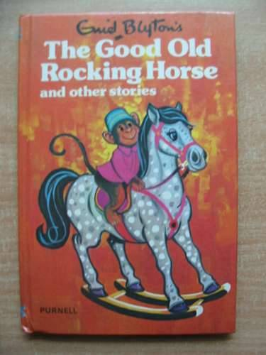 Photo of THE GOOD OLD ROCKING HORSE written by Blyton, Enid published by Purnell (STOCK CODE: 585443)  for sale by Stella & Rose's Books