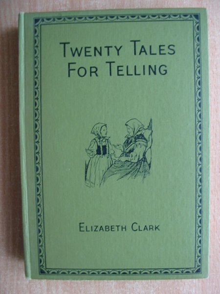 Photo of TWENTY TALES FOR TELLING written by Clark, Elizabeth illustrated by Brisley, Nina K. published by University of London Press (STOCK CODE: 586498)  for sale by Stella & Rose's Books