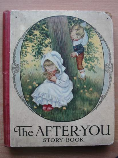 Photo of THE 'AFTER YOU' STORY BOOK written by Herbertson, Agnes Grozier<br />Inchfawn, Fay<br />et al,  illustrated by Lambert, H.G.C. Marsh<br />Cowham, Hilda<br />Robinson, W. Heath<br />et al.,  published by Ward Lock & Co Ltd. (STOCK CODE: 588143)  for sale by Stella & Rose's Books