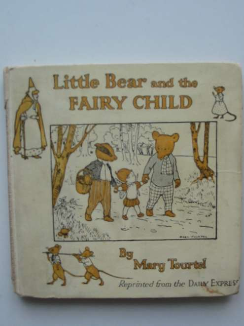 Photo of THE LITTLE BEAR AND THE FAIRY CHILD written by Tourtel, Mary illustrated by Tourtel, Mary published by Nelson (STOCK CODE: 589038)  for sale by Stella & Rose's Books