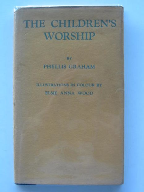 Photo of THE CHILDREN'S WORSHIP written by Graham, Phyllis illustrated by Wood, Elsie Anna published by Society for Promoting Christian Knowledge (STOCK CODE: 589883)  for sale by Stella & Rose's Books