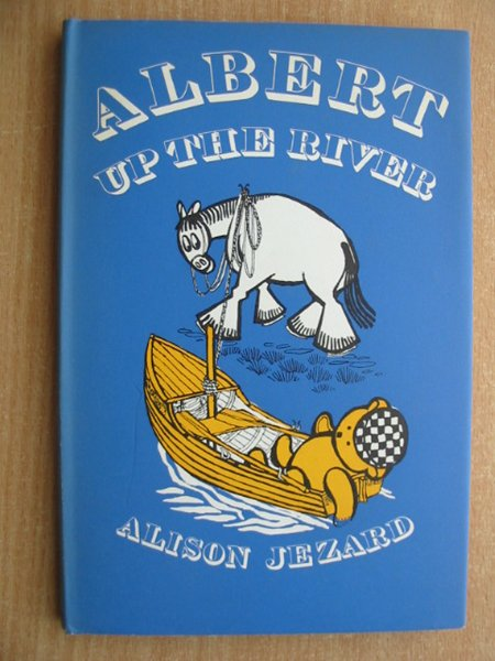 Photo of ALBERT UP THE RIVER written by Jezard, Alison illustrated by Gordon, Margaret published by Victor Gollancz (STOCK CODE: 590938)  for sale by Stella & Rose's Books