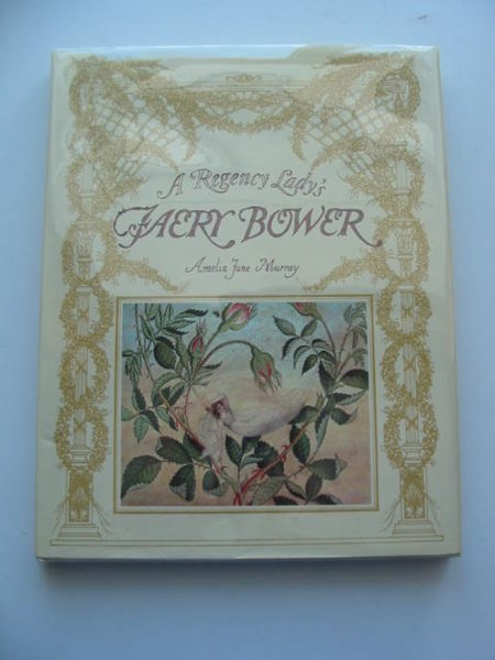 Photo of A REGENCY LADY'S FAERY BOWER illustrated by Murray, Amelia Jane published by Holt Rinehart & Winston (STOCK CODE: 592983)  for sale by Stella & Rose's Books