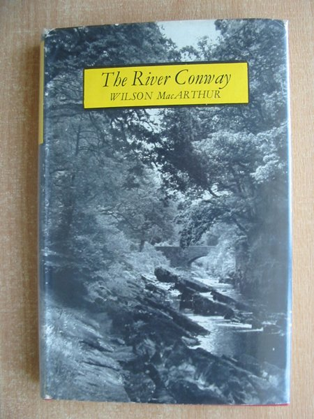 Photo of THE RIVER CONWAY written by MacArthur, Wilson published by Cassell & Co. (STOCK CODE: 593863)  for sale by Stella & Rose's Books