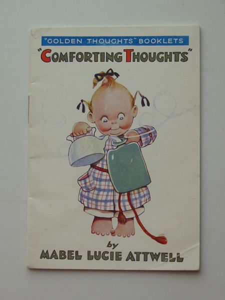 Photo of COMFORTING THOUGHTS written by Attwell, Mabel Lucie illustrated by Attwell, Mabel Lucie published by Valentine & Sons Ltd. (STOCK CODE: 594371)  for sale by Stella & Rose's Books