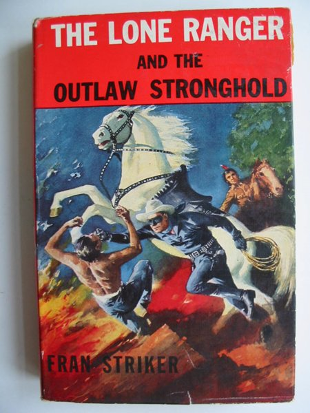 Photo of THE LONE RANGER AND THE OUTLAW STRONGHOLD written by Striker, Fran published by Sampson Low (STOCK CODE: 594970)  for sale by Stella & Rose's Books