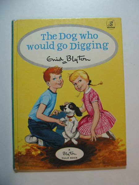 Photo of THE DOG WHO WOULD GO DIGGING written by Blyton, Enid published by Sandle Brothers Ltd. (STOCK CODE: 595130)  for sale by Stella & Rose's Books
