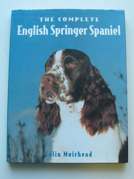 Photo of THE COMPLETE ENGLISH SPRINGER SPANIEL written by Muirhead, Colin published by Ringpress Books (STOCK CODE: 597336)  for sale by Stella & Rose's Books