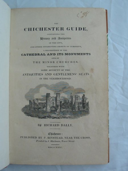Photo of THE CHICHESTER GUIDE CONTAINING THE HISTORY AND ANTIQUITIES OF THE CITY AND OTHER INTERESTING OBJECTS OF CURIOSITY written by Dally, Richard published by P. Binstead (STOCK CODE: 597354)  for sale by Stella & Rose's Books
