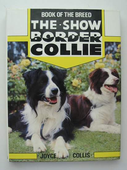 Photo of THE SHOW BORDER COLLIE written by Collis, Joyce published by Ringpress Books (STOCK CODE: 597425)  for sale by Stella & Rose's Books