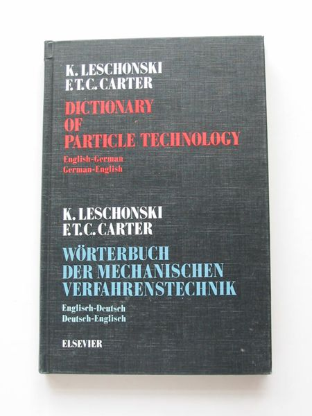 Photo of DICTIONARY OF PARTICLE TECHNOLOGY ENGLISH-GERMAN GERMAN-ENGLISH written by Leschonski, K.<br />Carter, F.T.C. published by Elsevier Scientific Publishing Company (STOCK CODE: 597573)  for sale by Stella & Rose's Books