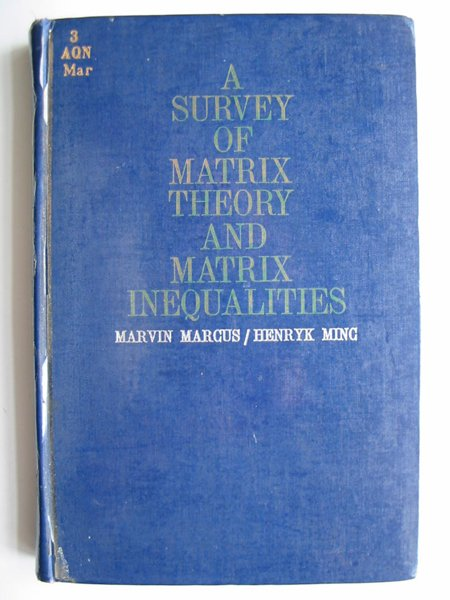 Photo of A SURVEY OF MATRIX THEORY AND MATRIX INEQUALITIES written by Marcus, Marvin<br />Minc, Henryk published by Allyn & Bacon (STOCK CODE: 597752)  for sale by Stella & Rose's Books