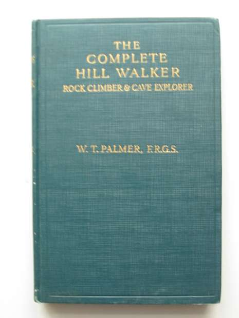 Photo of THE COMPLETE HILL WALKER written by Palmer, William T. published by Sir Isaac Pitman & Sons Ltd. (STOCK CODE: 597839)  for sale by Stella & Rose's Books