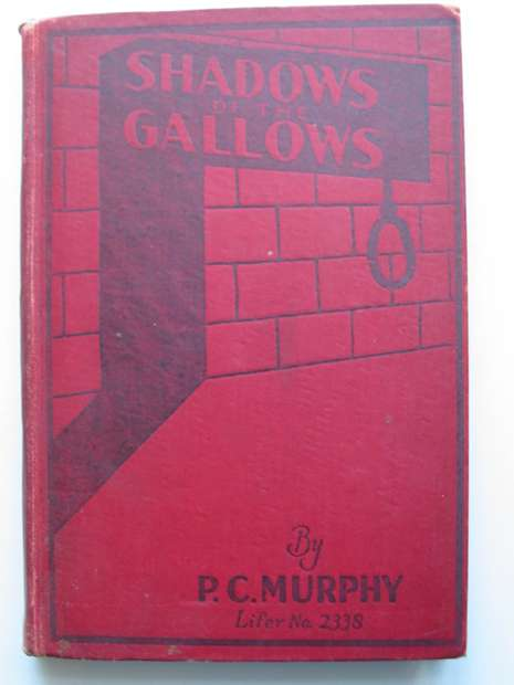 Photo of SHADOWS OF THE GALLOWS written by Murphy, Patrick C. published by The Caxton Printers Ltd. (STOCK CODE: 598436)  for sale by Stella & Rose's Books