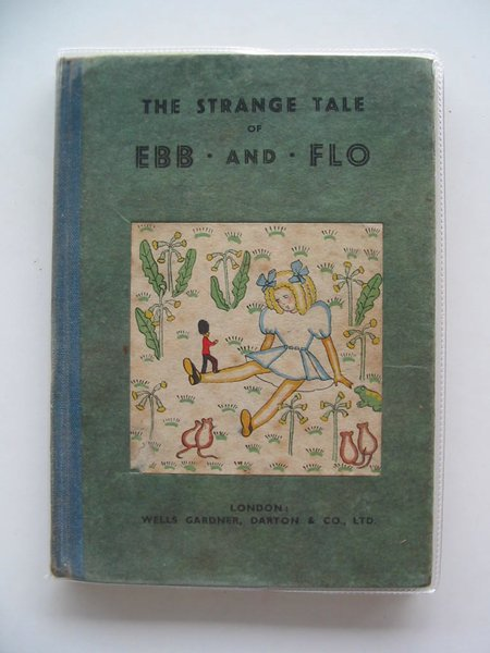 Photo of THE STRANGE TALE OF EBB AND FLO written by Rennie, Christine illustrated by Crombie, Bunty published by Wells Gardner, Darton & Co. Ltd. (STOCK CODE: 605005)  for sale by Stella & Rose's Books