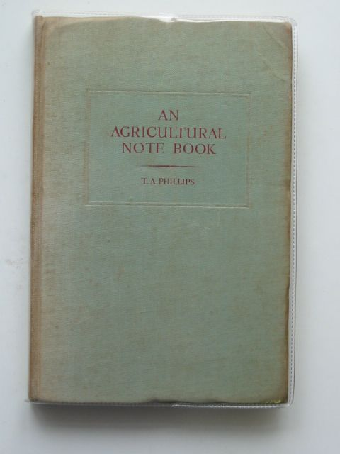 Photo of AN AGRICULTURAL NOTE BOOK written by Phillips, T.A. published by Longmans, Green and Co. Ltd. (STOCK CODE: 613151)  for sale by Stella & Rose's Books