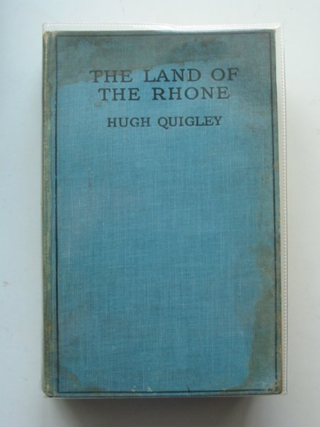 Photo of THE LAND OF THE RHONE written by Quigley, Hugh published by Methuen & Co. Ltd. (STOCK CODE: 613359)  for sale by Stella & Rose's Books