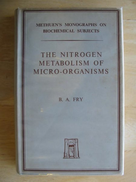 Photo of THE NITROGEN METABOLISM OF MICRO-ORGANISMS written by Fry, B.A. published by Methuen & Co. Ltd. (STOCK CODE: 613853)  for sale by Stella & Rose's Books
