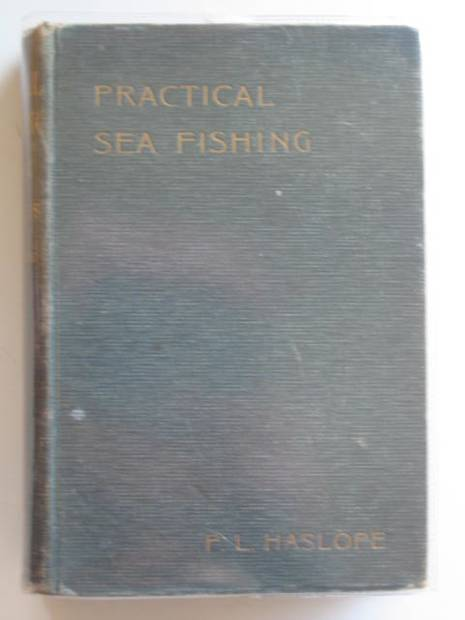 Photo of PRACTICAL SEA-FISHING written by Haslope, P.L. illustrated by Haslope, P.L. published by L. Upcott Gill (STOCK CODE: 614644)  for sale by Stella & Rose's Books