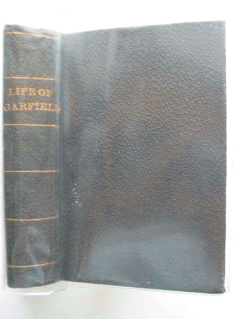 Photo of LIFE OF GARFIELD written by Thayer, William M. published by Hodder & Stoughton (STOCK CODE: 614936)  for sale by Stella & Rose's Books