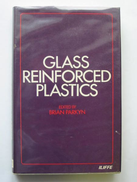 Photo of GLASS REINFORCED PLASTICS written by Parkyn, Brian published by Iliffe Books Ltd. (STOCK CODE: 616707)  for sale by Stella & Rose's Books